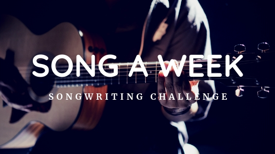 "My Personal Songwriting Challenge – The ""Song A Week"" Challenge"